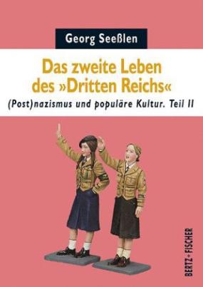 """Das zweite Leben des """"Dritten Reichs"""". Tl.2"""