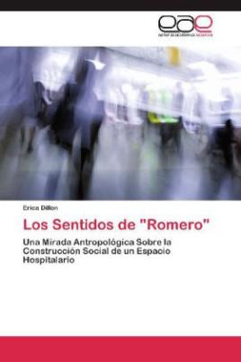"""Los Sentidos de """"Romero"""""""