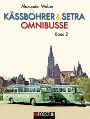 Kässbohrer & Setra Omnibusse. Bd.2