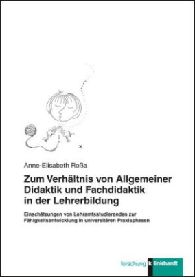 Zum Verhältnis von Allgemeiner Didaktik und Fachdidaktik in der Lehrerbildung