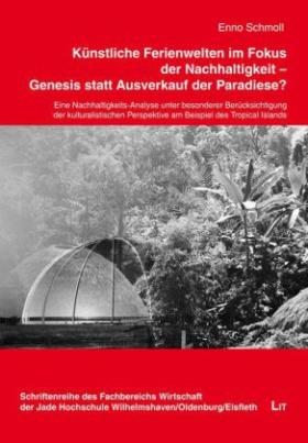 Künstliche Ferienwelten im Fokus der Nachhaltigkeit - Genesis statt Ausverkauf der Paradiese?