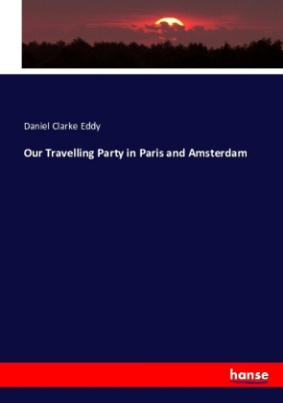 Our Travelling Party in Paris and Amsterdam