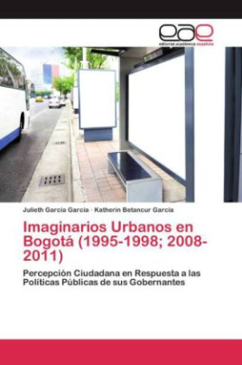 Imaginarios Urbanos en Bogotá (1995-1998; 2008-2011)