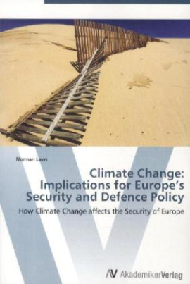 Climate Change: Implications for Europe's Security and Defence Policy