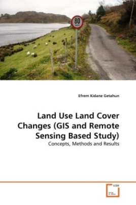 Land Use Land Cover Changes (GIS and Remote Sensing Based Study)