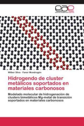 Hidrogendo de cluster metálicos soportados en materiales carbonosos