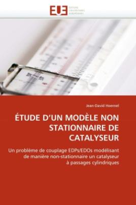 ÉTUDE D'UN MODÈLE NON STATIONNAIRE DE CATALYSEUR