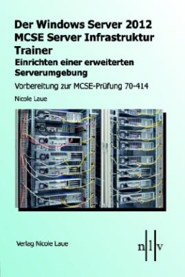 Der Windows Server 2012 MCSE Server Infrastruktur Trainer - Einrichten einer erweiterten Serverumgebung