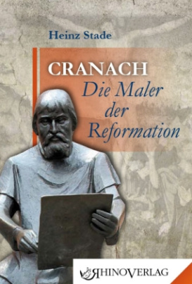 Cranach - Die Maler der Reformation