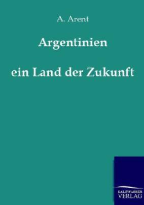 Argentinien, ein Land der Zukunft
