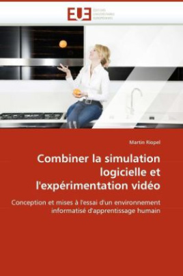 Combiner la simulation logicielle et l'expérimentation vidéo