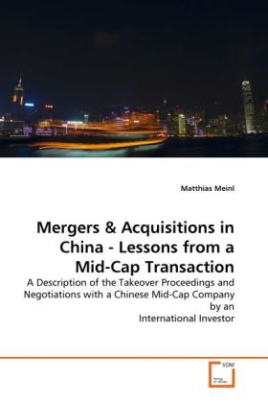 Mergers & Acquisitions in China - Lessons from a Mid-Cap Transaction