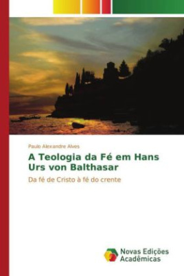 A Teologia da Fé em Hans Urs von Balthasar