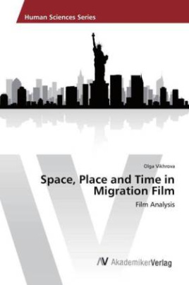 Space, Place and Time in Migration Film