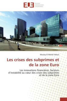 Les crises des subprimes et de la zone Euro