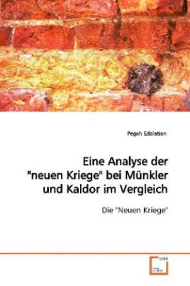 """Eine Analyse der """"neuen Kriege"""" bei Münkler  und Kaldor im Vergleich."""