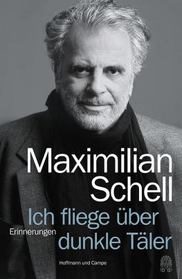 Maximilian Schell - Ich fliege über dunkle Täler (TB)